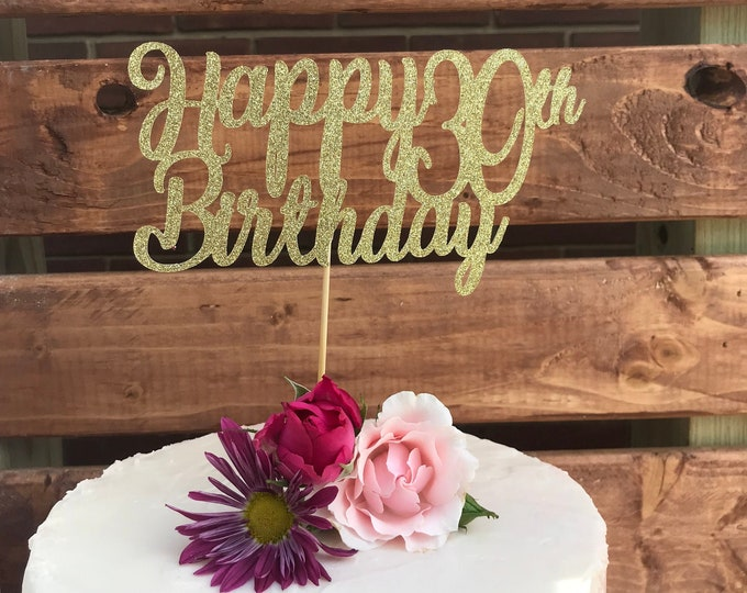 Happy Birthday cake topper, Personalized Custom Cake Topper, 30th Birthday, Happy 30th gold cake  - Any Age cake  Any color cake