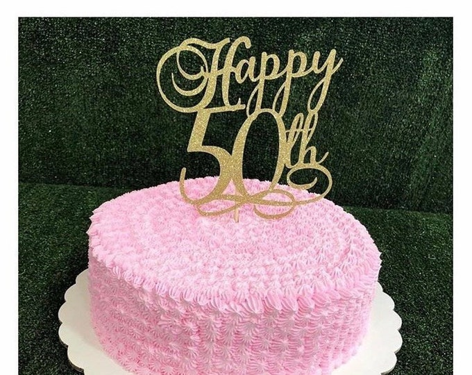 Happy 50th birthday cake topper. 30th, 40th, 50th, 60th, 70th, 80th, 90th, 100th age topper. Happy 50th Birthday topper,50th birthday decor