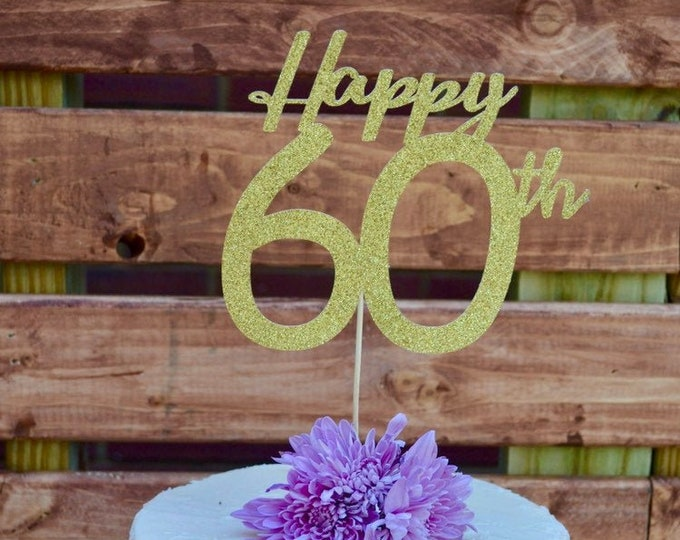 Happy 60th Cake Topper, Any Number! Happy Birthday Cake Topper, 60 birthday cake topper, personalized birthday cake topper