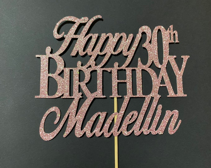 Happy 30th Birthday Cake Topper, 30th Birthday Topper,  Birthday Cake Topper, Custom Birthday Cake Topper, Personalized Cake Topper,