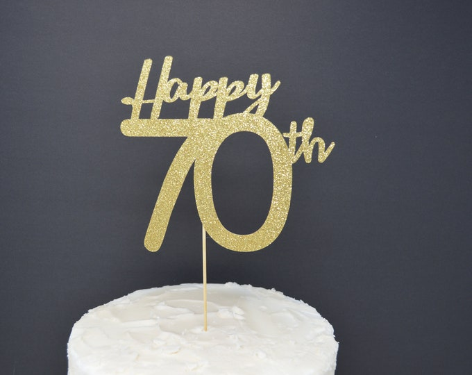 Happy 70th Cake Topper, Cake Decoration, Birthday Party, Glitter, Custom, Personalized, Gold, Silver, 70th Birthday