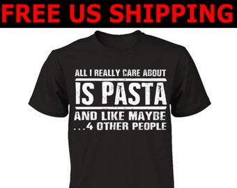 Pasta Tee | All I really care about is Pasta