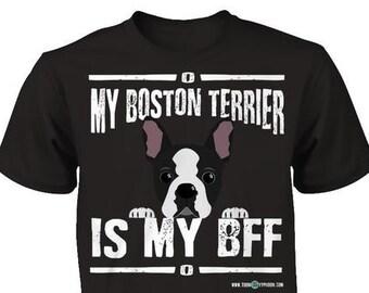 Boston Terrier shirt | My Boston Terrier is my BFF | Funny Boston Terrier apparel