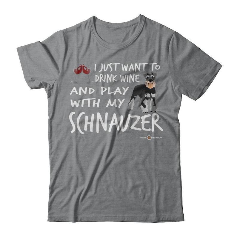 d29dc02c Custom Amusing Schnauzer T-Shirt Drink Wine and Play Funny   Etsy
