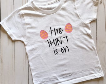 Easter tshirt, kids shirt, onesie, egg hunt, the hunt is on, girl, spring