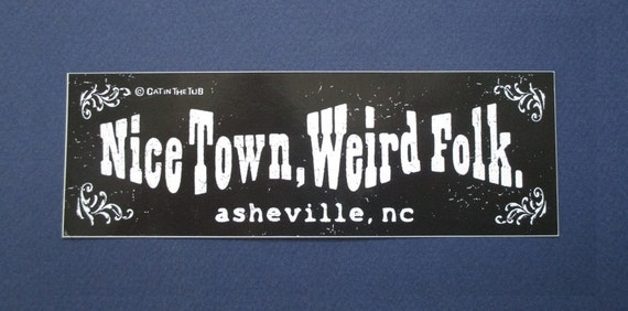 Nice town weird folk fun asheville bumper sticker auto car