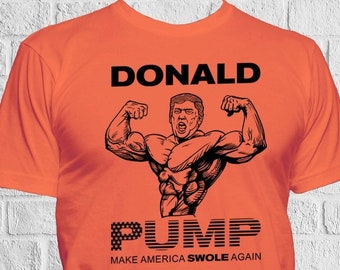 4ad35375 Funny Custom Gym shirt, Donald Pump, Make America Swole Again, Gym Tee, Workout  Apparel, Custom T-Shirts, Funny Exercise Shirt
