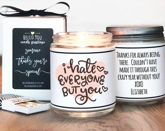 I Hate Everyone But You Candle Gift - Best Friend Gift   Gift For Friend   Gift For Sister   Sister Gift   Mom Gift   Coworker Gift