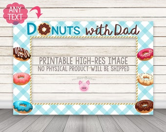 PRINTABLE Donuts with Dad Photo Booth Frame, Donuts with Dad, Donuts with Dad Party, Donut Photo Booth Frame, Doughnut Photo Booth Frame