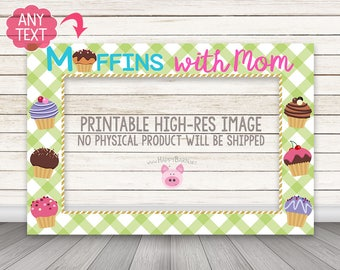 PRINTABLE Muffins with Mom Photo Booth Frame, Muffins With Mom, Muffins With Mom Party, Muffin Photo Booth Frame, Cupcake Photo Booth Frame