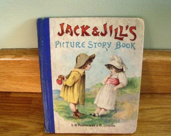 Jack & Jill Picture Story Book S W Partridge 1904
