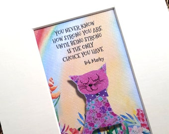 You never know how strong ... print from watercolour painting, cat/dog designed by mum in cream mount