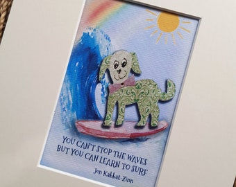 You can't stop the waves ... print from watercolour painting, cat/dog designed by mum in cream mount