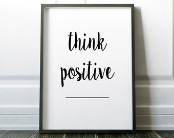 Think Positive | Minimalistic Collection Printable Poster 8x10, Downloadable, Art Room Decor, Digital File, Instant Wall Art, Quote