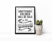 Unattended children will ...
