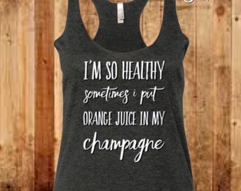 Sometimes I Put Champagne In My Orange Juice Tank Top