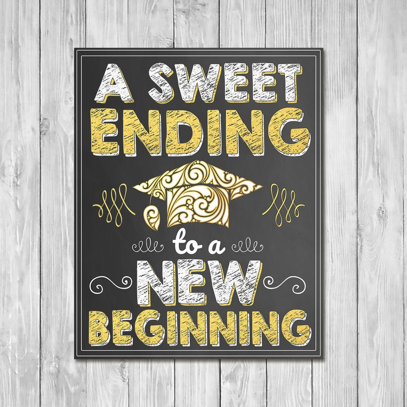 A Sweet Ending to a New Beginning Chalkboard Sign Gold - Printable Graduation Candy Sign Graduation Party - Graduation Candy Table - 100957