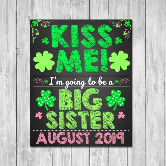Pregnancy Announcement Sign - St Patrick's Day Kiss Me I'm Going to be a Big Sister - Sibling Announcement Sign - Expecting Pregnancy Sign