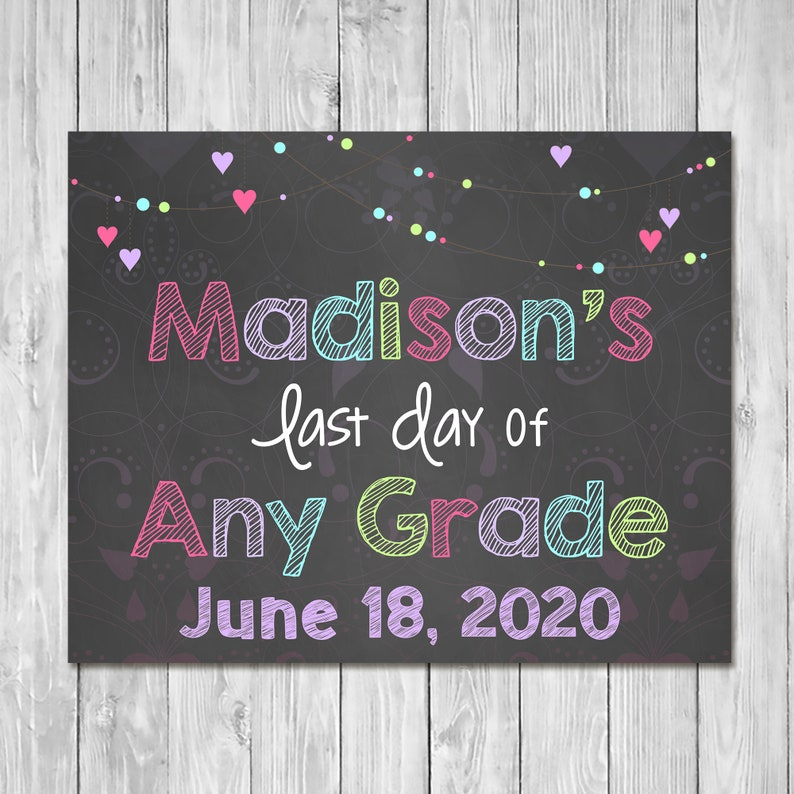 Last Day of School Sign 2019 Any Grade - Chalkboard Sign - Printable Photo Prop - Last Day of School Sign - Custom Graduation Sign 100813