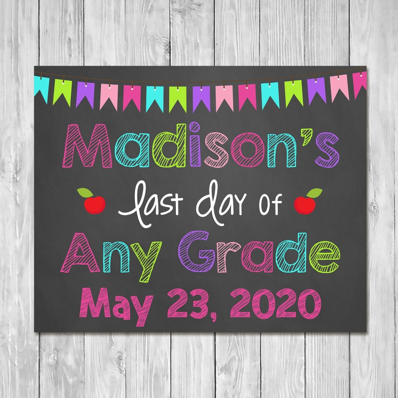 Last Day of School Sign 2019 Any Grade - Chalkboard Sign - Printable Photo Prop - Last Day of School Sign - Custom Graduation Sign 100812