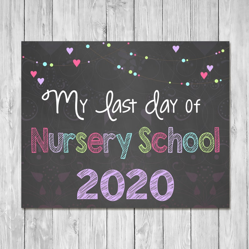 Last Day of Nursery School 2019 Chalkboard Sign Printable Photo Prop - Last Day of School Sign - Graduation - Instant Download - 100813