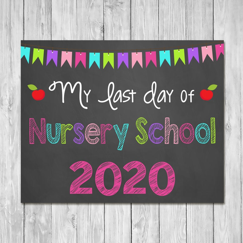 Last Day of Nursery School 2020 Chalkboard Sign Printable Photo Prop - Last Day of School Sign - Graduation - Instant Download - 100812