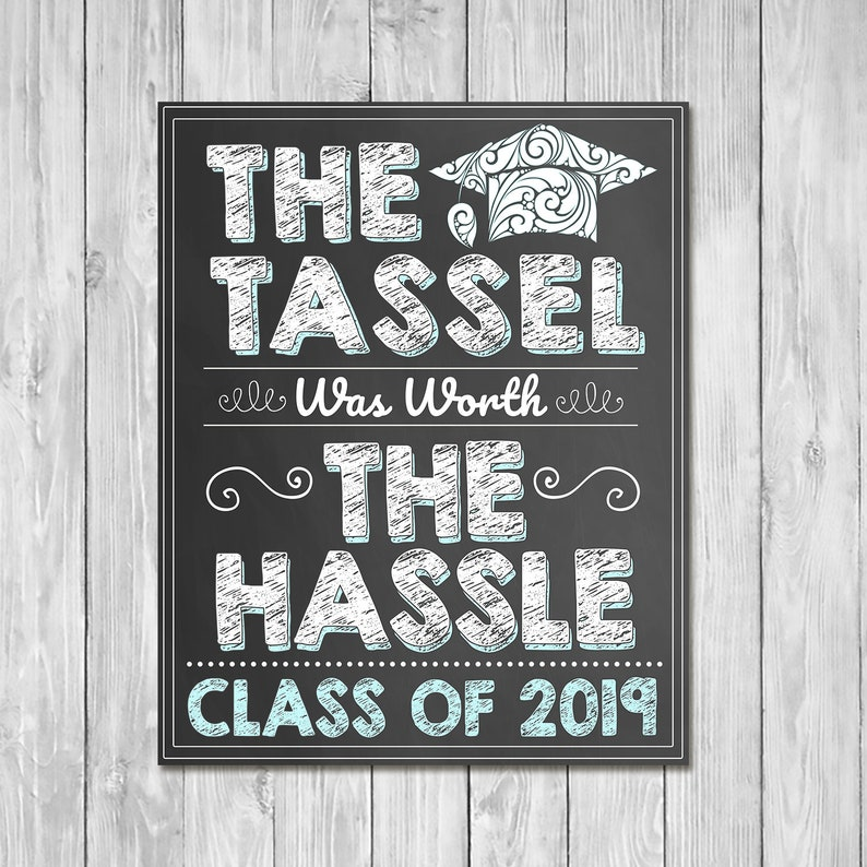 Tassel Was Worth the Hassle Graduation Chalkboard Sign Blue - Class of 2019 Sign - Printable Boys Graduation Chalkboard Sign - 100955