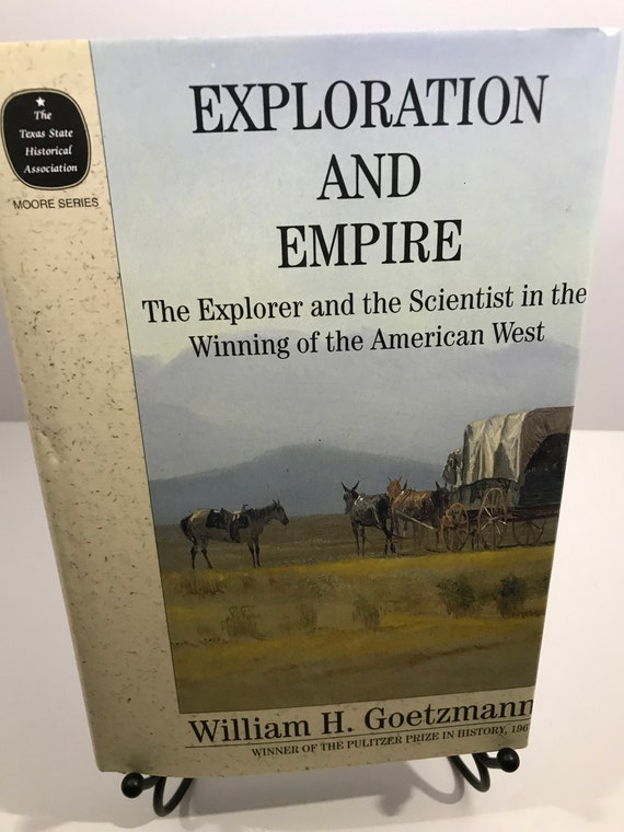 Exploration and Empire  The Explorer and the Scientist in the Winning of the American West
