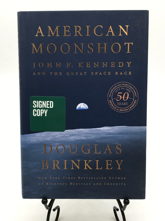 American Moonshot JFK and the Great Space Race by Douglas Brinkley (signed copy)