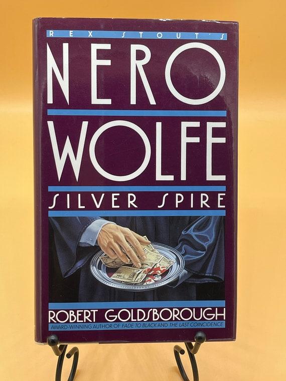 Rex Stout's Nero Wolfe Novels; Silver Spire by Robert Goldsborough