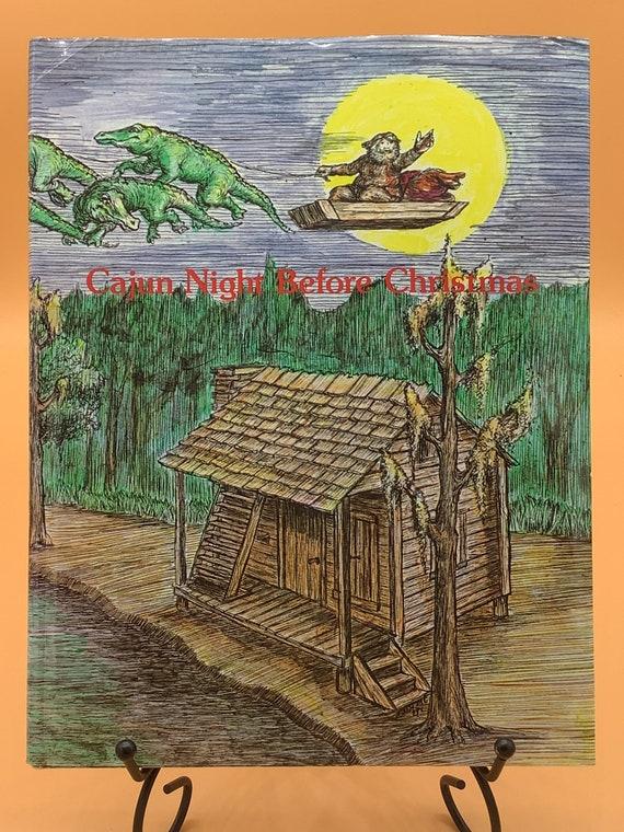 "Cajun Night Before Christmas by ""Trosclair"" editor Howard Jacobs Illustrator James Rice"