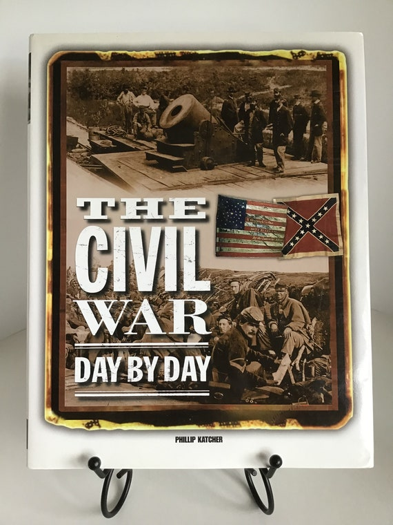 The Civil War Day by Day by Philip Katcher