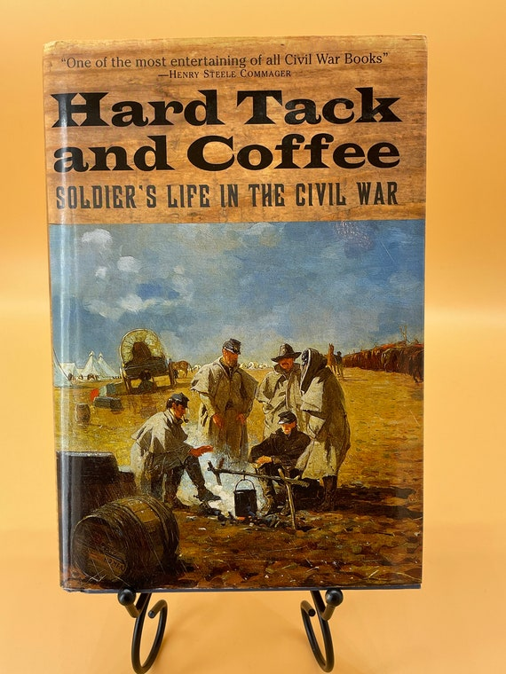 Hard Tack and Coffee  Soldier's Life in the Civil War by John D. Billings