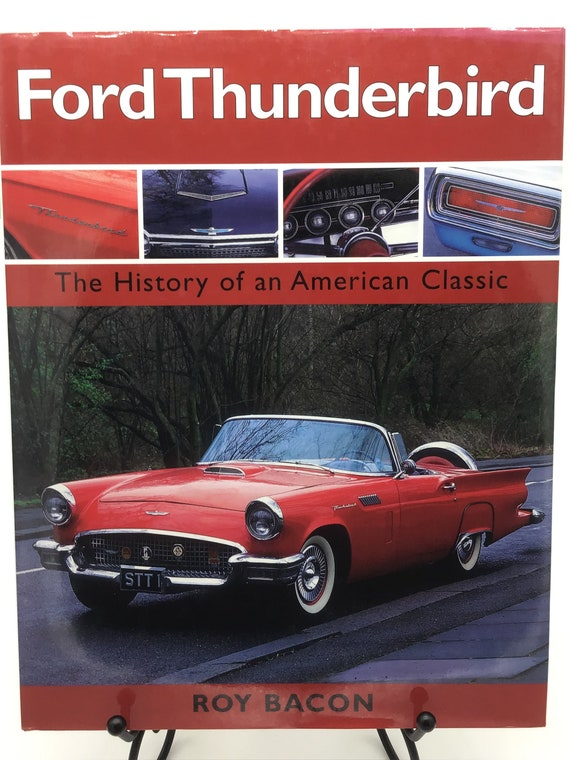 Ford Thunderbird  The History of an American Classic by Roy Bacon