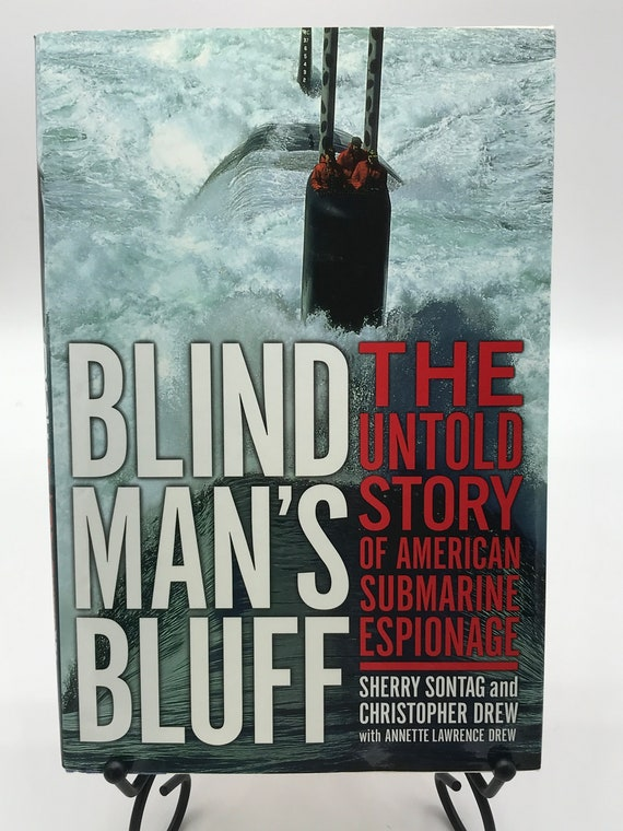 Blind Man's Bluff The Untold Story of American Submarine Espionage by Sherry Sontag & Christopher Drew