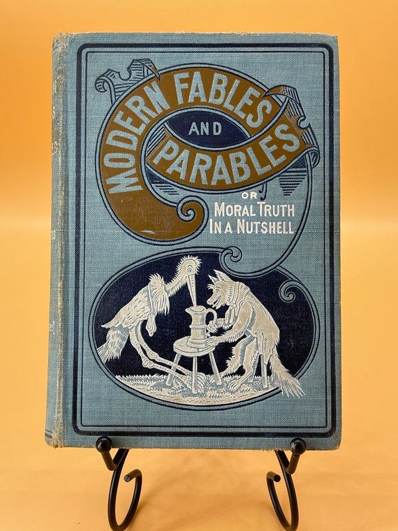 Modern Fables and Parables or Moral Truth in a Nutshell by Rev. W.S. Harris Illustrator Paul Krafft and others (1903)