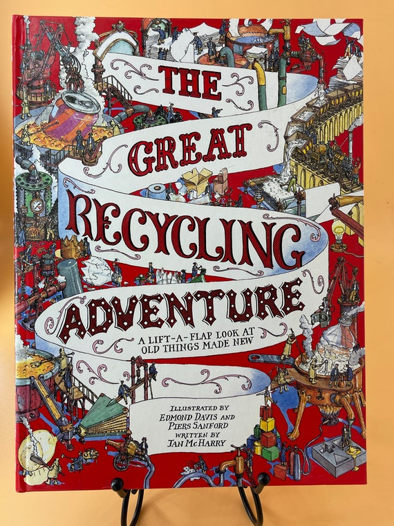 The Great Recycling Adventure   a Lift-a-Flap Look at Old Things Made New  by Jan McHarry