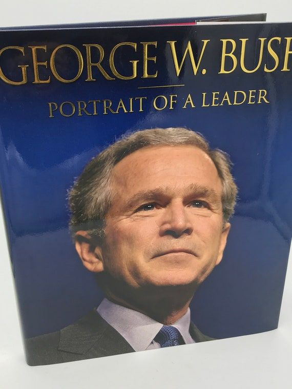 George W. Bush  Portrait of a Leader