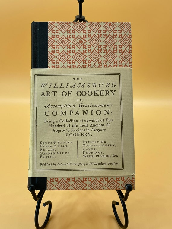 The Williamsburg Art of Cookery or Accomplished Gentlewoman's Companion