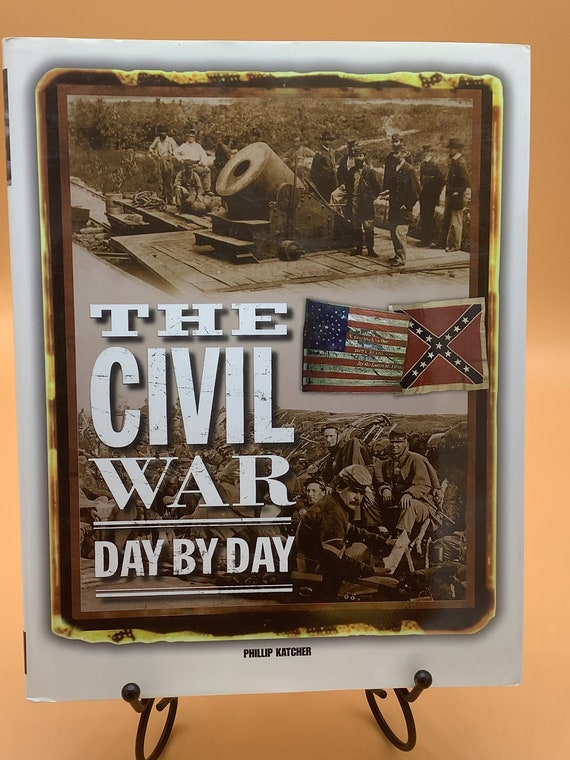The Civil War Day by Day by Phillip Katcher
