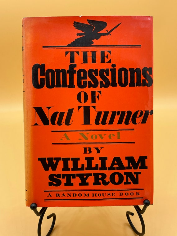 The Confessions of Nat Turner a Novel by William Styron