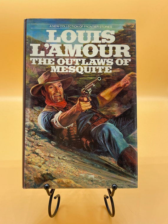 The Outlaws of the Mesquite by Louis L'Amour