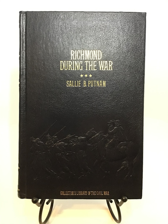 Richmond During the War (Collectors Library of the Civil War) by Sallie B. Putnam