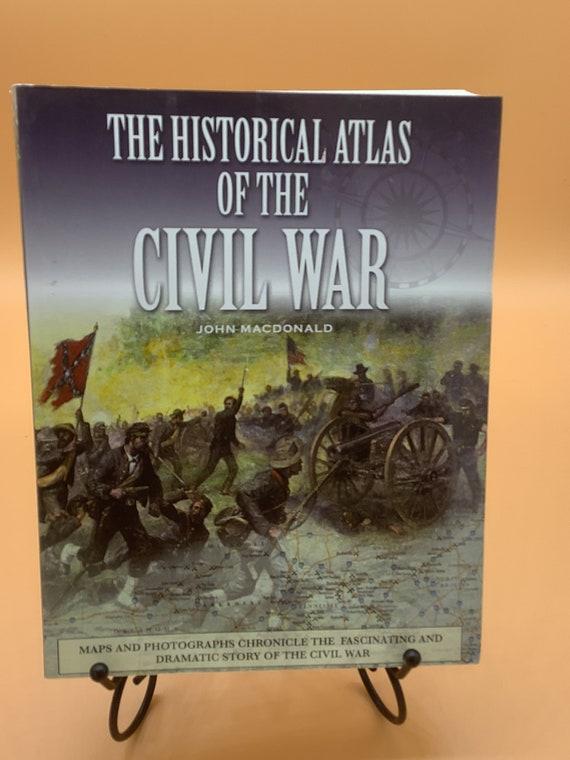 The Historical Atlas of the Civil War by John MacDonald (paperback)