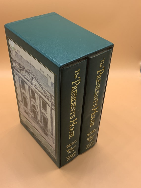 The Presidents House Two Volume Set in Slipcase by William Seale  White House Historical Association