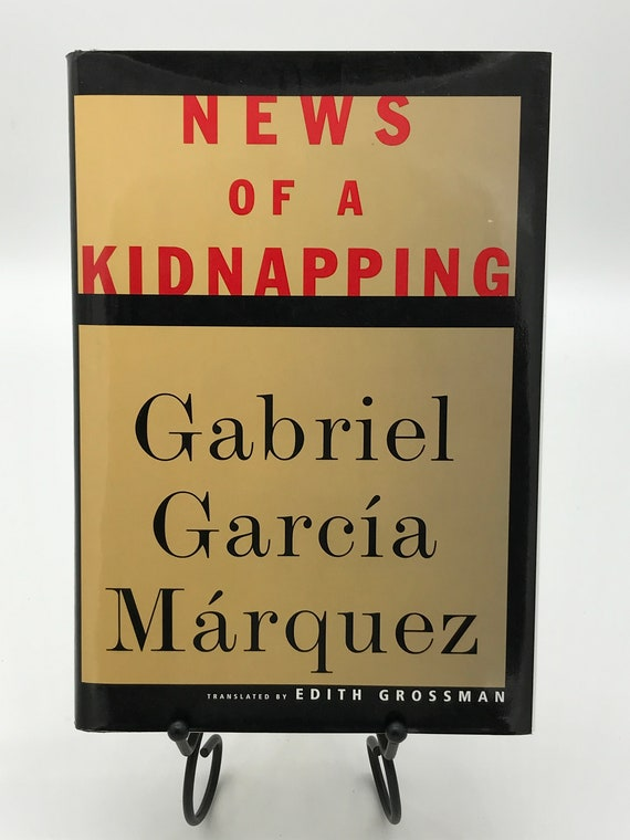 News of a Kidnapping by Gabriel García Márquez