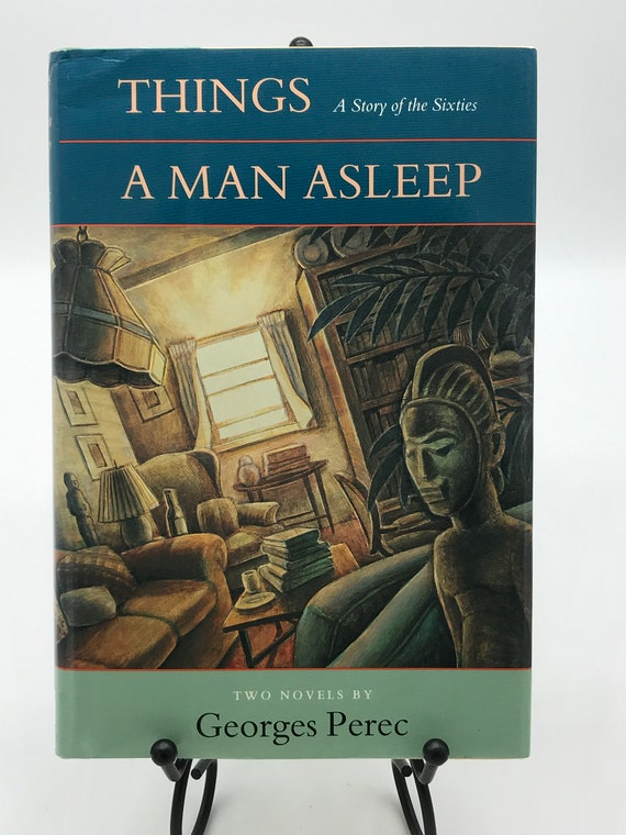 Things; A Story of the Sixties and A Man Asleep  two novels by Georges Perec