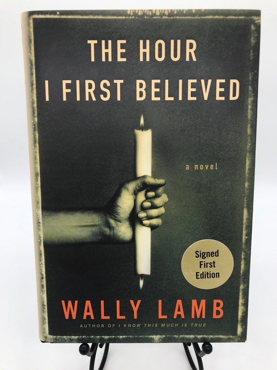 The Hour I First Believed a Novel by Wally Lamb