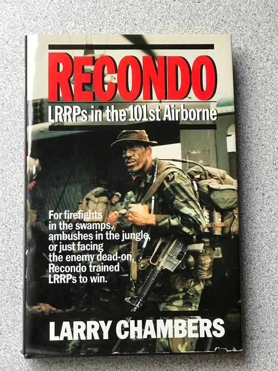 Recondo LRRPs in the 101st Airborne by Larry Chambers
