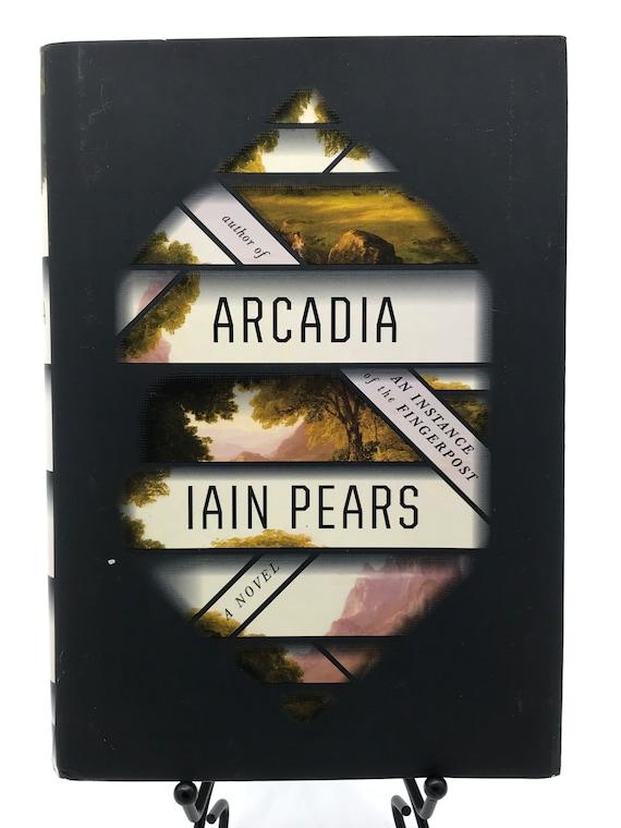 Arcadia a Novel by Iain Pears